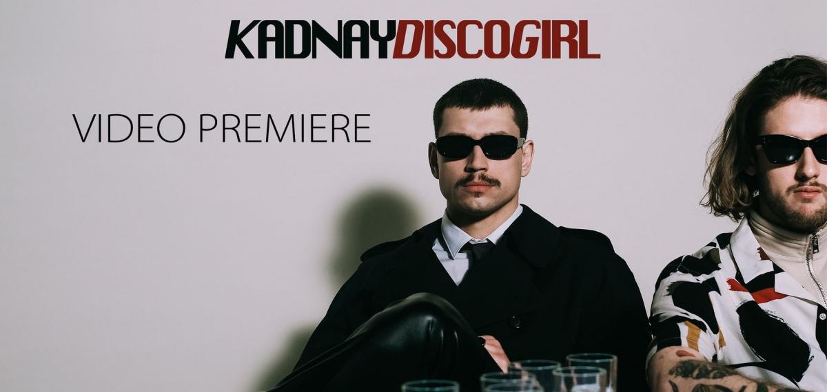 Сексуальная энергия и режиссура Алана Бадоева: KADNAY презентовали новый клип DISCO GIRL